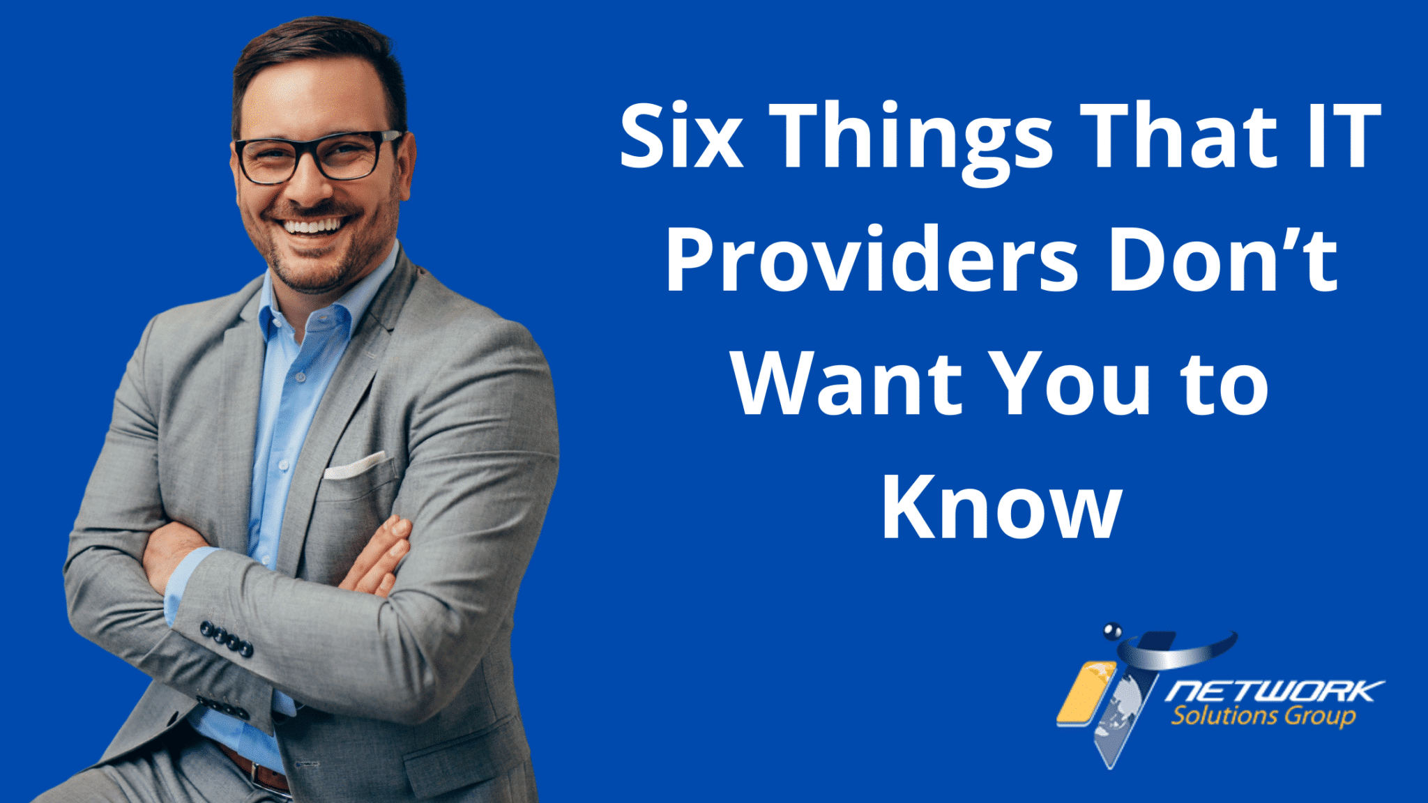 Six Things That IT Providers Don't Want You to Know
